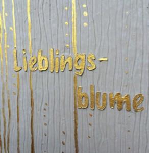 Lieblingsblume   >>> Details
